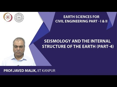 Lec 16: Seismology and the Internal structure of the Earth (Part-04)
