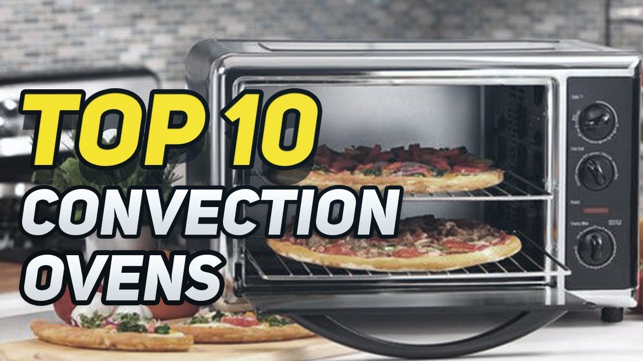 Best Convection Ovens In 2019 Youtube
