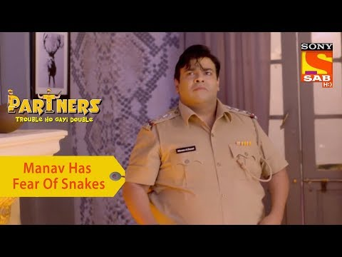 Your Favorite Character | Manav Has A Fear Of Snakes | Partners Trouble Ho Gayi Double
