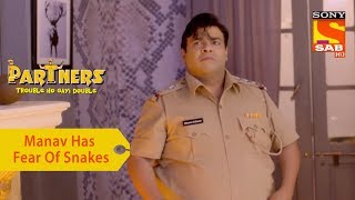 Your Favorite Character | Manav Has A Fear Of Snakes | Partners Double Ho Gayi Trouble