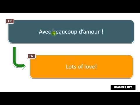 Say It In French = Lots Of Love!