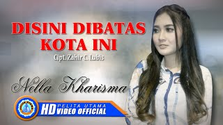 Download lagu Nella Kharisma DISINI DIBATAS KOTA INIOM ADARA MP3