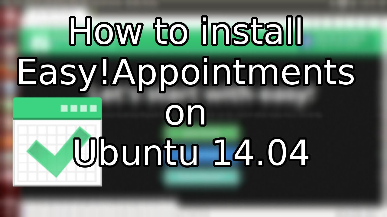 Tutorial: How to install Easy!Appointments Booking System on Ubuntu 14 04  (2015)