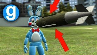 FNAF GMOD FUNNY MOMENTS TOY BONNIE VS NUKE! | Five Nights at Freddy's Gmod For Kids (Sandbox)