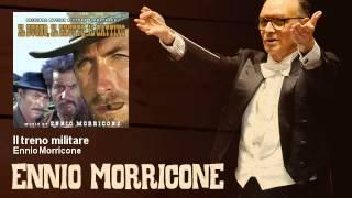 Ennio Morricone - Il treno militare - Il Buono, Il Brutto E Il Cattivo (1966)