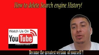 """How To Delete WEB Search Engine History"" [for three browsers]"