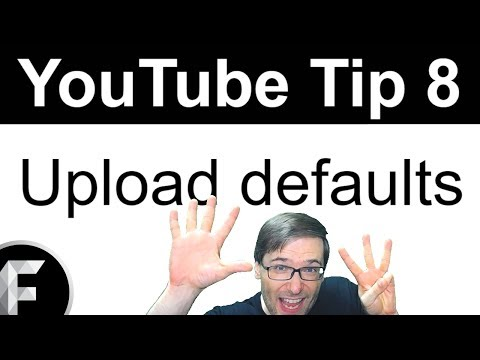 ★ Upload Defaults - Save Your Common Tags And Descriptions! - YouTube Tips (2017)