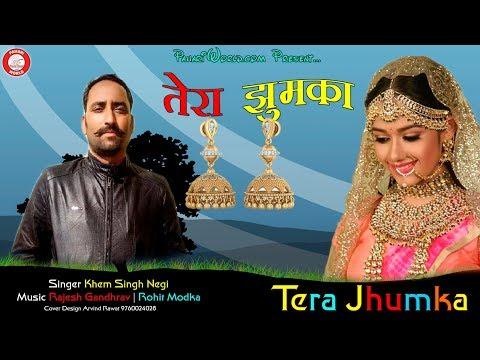 Tera Jhumka 2018   Khem Singh Negi   Pahari Himachali Song   Official Audio   PahariWorld Records
