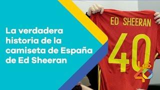 La verdadera historia de la camiseta de España de Ed Sheeran