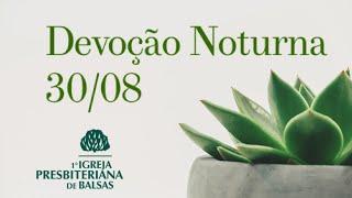 Culto Noite - 30/08/2020 - Primeira IPB Balsas