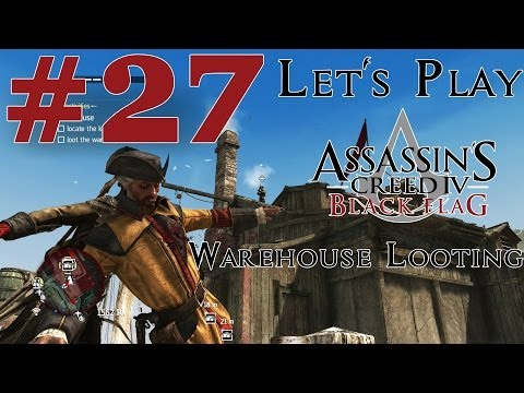 Let's Play Assassin's Creed IV: Black Flag (PS4) Part 27 Warehouse Looting