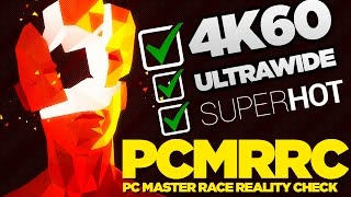 SUPERHOT (4K60fps, Ultra-Wide, Hot) - PC Master Race Reality Check