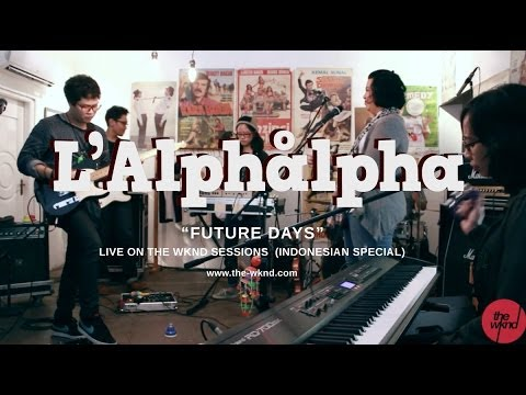 L'Alphalpha | Future Days (live on The Wknd Sessions, #73)