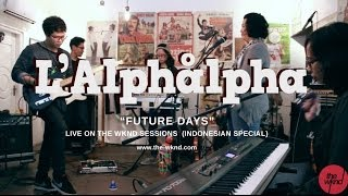 L'Alphalpha | Future Days (live on The Wknd Sessions, #73)