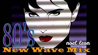 Classic 80's New Wave Hits Mix - Dj Noel Leon