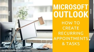 Tutorial: How to Create Recurring Appointments & Tasks in Outlook 2016