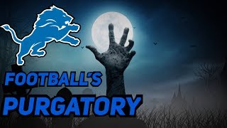 The Detroit Lions: Football's Purgatory