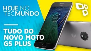 Tudo do novo Moto G5 Plus - Hoje no TecMundo