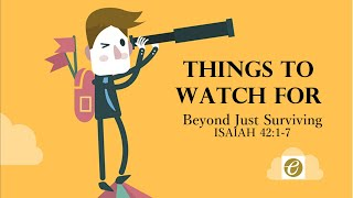 Things To Watch For: Beyond Just Surviving