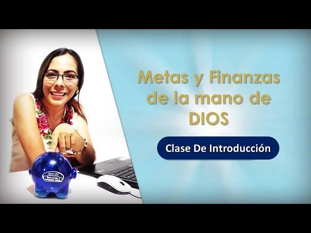 PRODUCTIVIDAD METAS Y FINANZAS DE LA MANO DE DIOS  - CLASE  DE INTRODUCCIÓN