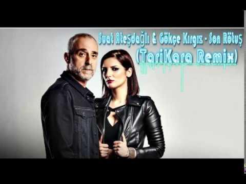 Suat Ateşdağlı Feat. Gökçe Kırgız - Son Rötuş (TariKara Remix)