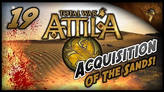 Total War: Attila - Gameplay ~ The Sassanid Empire - Acquisition of the Sands!
