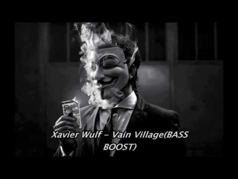 Xavier Wulf Vain Village (BASS BOOST)