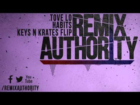 Trap | Tove Lo - Habits (Keys N Krates Flip)