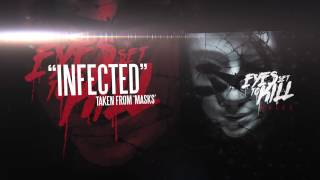 Download EYES SET TO KILL - Infected (Album Track) MP3 song and Music Video