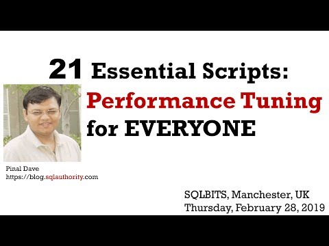 SQLBits 2019: Pre-Con – 21 Essential Scripts: Performance Tuning for EVERYONE Mp3