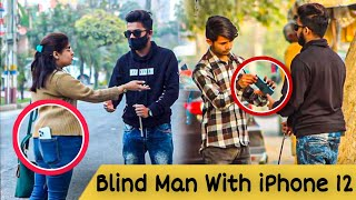 Blind Man with iPhone 12 Pro Max Prank | Prank in Pakistan