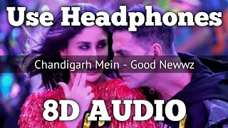 Chandigarh Mein (8D AUDIO) - Good Newwz | Badshah, Harrdy Sandhu, Lisa Mishra, Asees Kaur | HQ