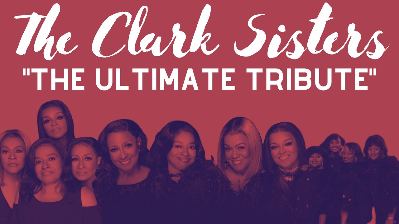 The Clark Sisters: The ULTIMATE Tribute | Avery Wilson, Shelea Frazier, Pace Sisters, Terrell Carter