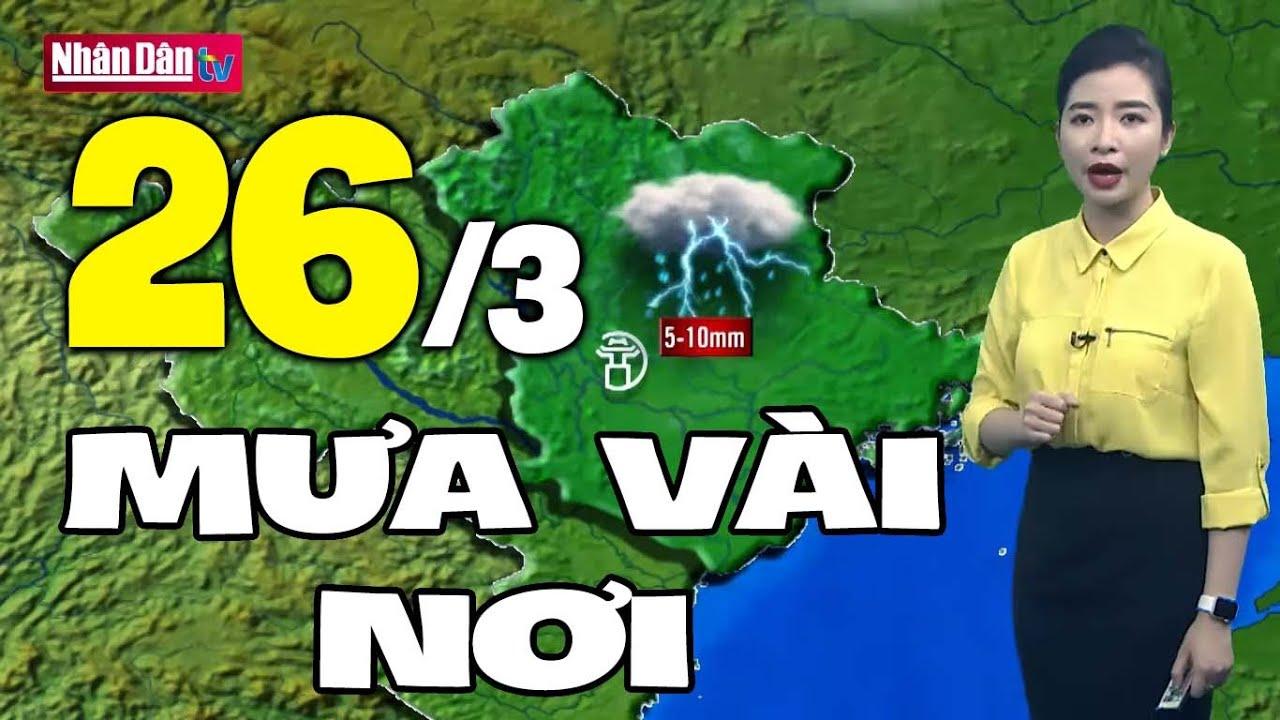 Dự báo thời tiết hôm nay và ngày mai 26/3 | Dự báo thời tiết đêm nay mới nhất