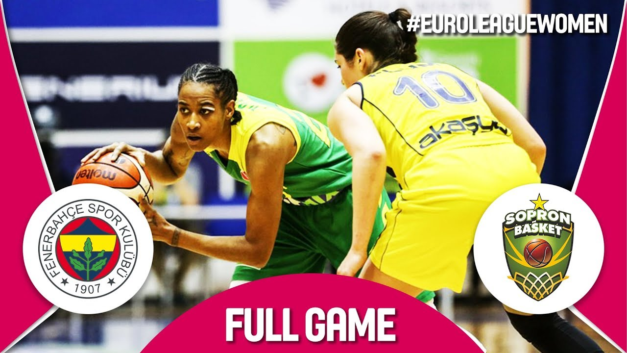 Re-watch Fenerbahce (TUR) v Sopron Basket (HUN) - EuroLeague Women 2017-18