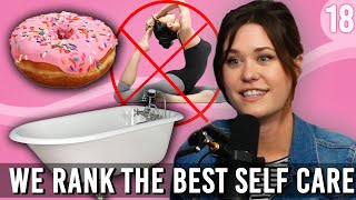We Rank The Best Self Care Activities - You Can Sit With Us Ep. 18