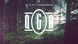 Q&A Eps 39 - with Thomas Williams