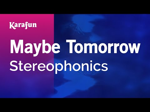 Karaoke Maybe Tomorrow - Stereophonics *
