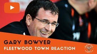 Fleetwood Reaction | Gary Bowyer