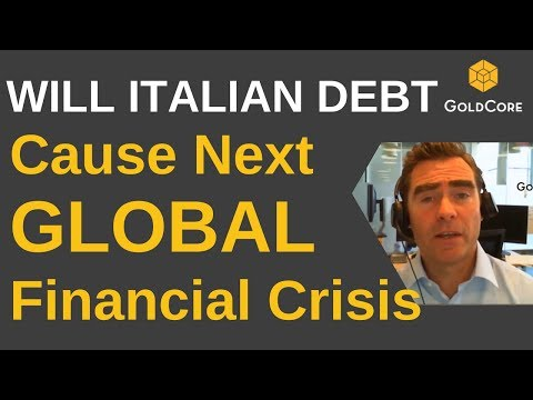 Italy €2.4 Trillion Debt To Create Eurozone Contagion and Global Debt Crisis?