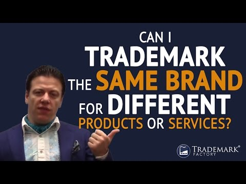 Can I Trademark The Same Brand For Different Products Or Services? | Trademark Factory® FAQ