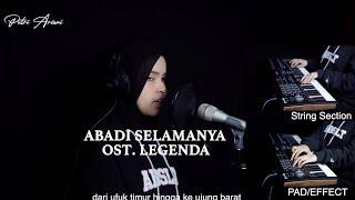 OST.LEGENDA (ABADI SELAMANYA) - Putri Ariani Cover