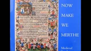 Now Make We Merthe - Medival carols