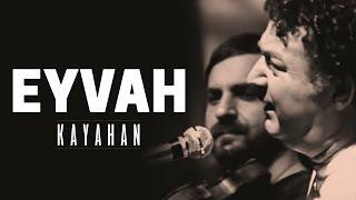 Kayahan - Eyvah (Video Klip)