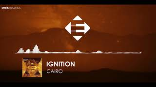 IGNITION - Cairo (Original Mix)