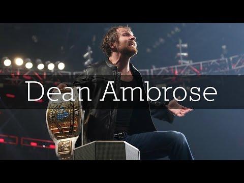 WWE: Dean Ambrose Custom Titantron 2017