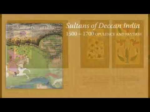 "Inside the Catalogue—""Sultans of Deccan India, 1500–1700: Opulence and Fantasy"""