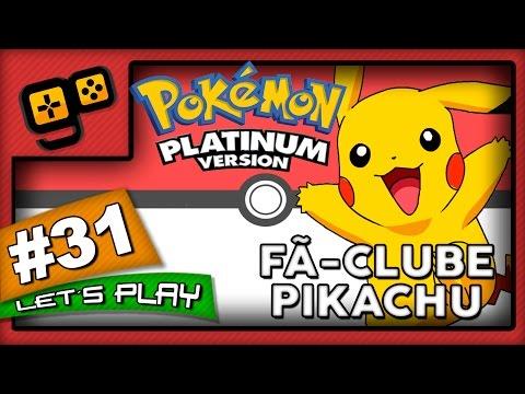 Let's Play: Pokémon Platinum - Parte 31 - Fã-Clube Pikachu