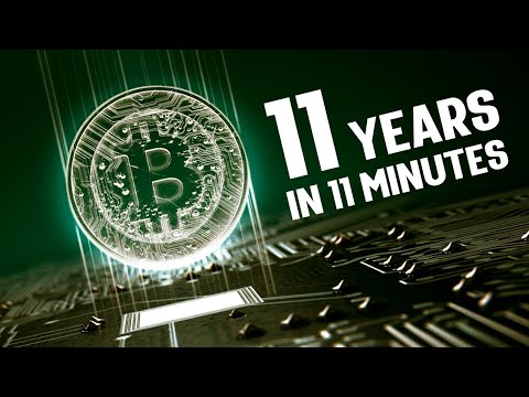 Bitcoin: 11 Years in 11 Minutes