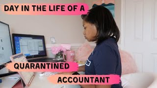 DAY IN THE LIFE OF AN ACCOUNTANT | QUARANTINED ACCOUNTANT | WORK FROM HOME
